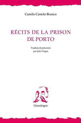 Récits de la prison de Porto par Camilo Castelo branco