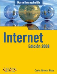 Internet 2008 (Manual Imprescindible (am)) por Carlos Nicolas Rivas