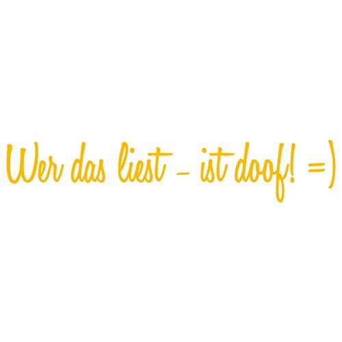 WANDKINGS Wandtattoo - Wer das liest - ist doof! =) - 220 x 40 cm - Goldgelb - Wähle aus 5 Größen & 35 Farben
