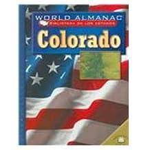 Colorado: El Estado Del Centenario (World Almanac Biblioteca De Los Estados)