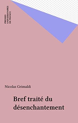 Bref traité du désenchantement (Perspectives critiques) par Nicolas Grimaldi