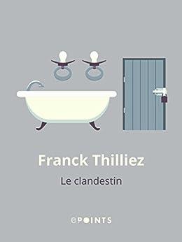 Le Clandestin par [Thilliez, Franck]
