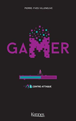 Gamer T05: Contre-attaque par Pierre-Yves Villeneuve