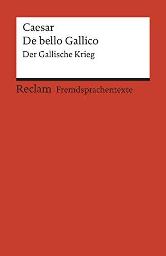 De bello Gallico: Der Gallische Krieg (Reclams Rote Reihe – Fremdsprachentexte)