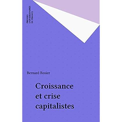 Croissance et crise capitalistes (Economie en liberté)