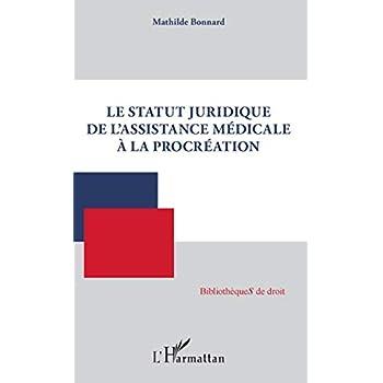 Le statut juridique de l'assistance médicale à la procréation