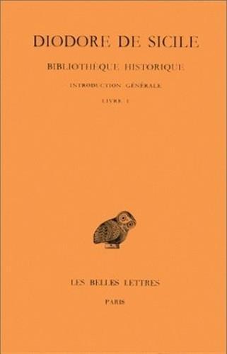 Bibliothèque historique, tome 1 : Introduction générale par Diodore de Sicile