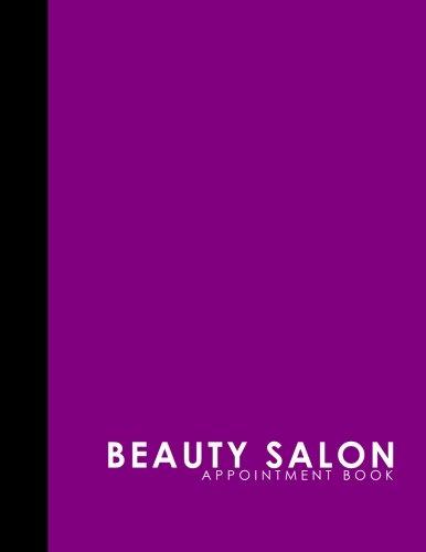 Beauty Salon Appointment Book: 6 Columns Appointment Diary, Appointment Scheduler Book, Daily Appointments, Purple Cover: Volume 7 por Moito Publishing