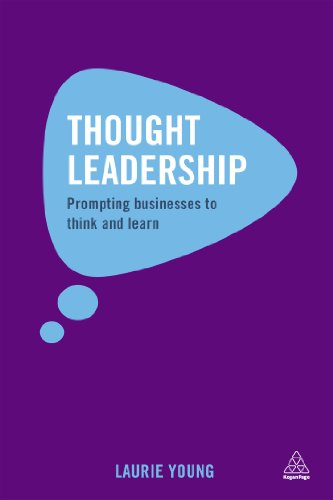 Thought Leadership: Prompting Businesses to Think and Learn (English Edition)