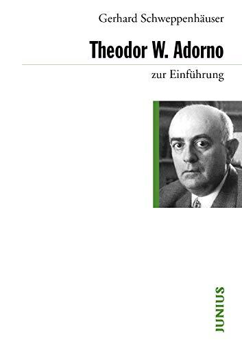 Theodor W. Adorno (zur Einführung)