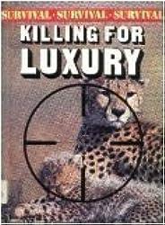 Killing for Luxury