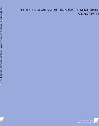 The Technical Analysis of Brass and the Non-Ferrous Alloys [ 1911 ] por William B. (William Benham) Price