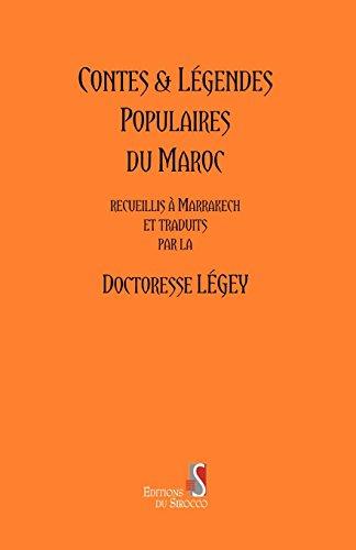 Contes et Legendes Populaires du Maroc par Legey