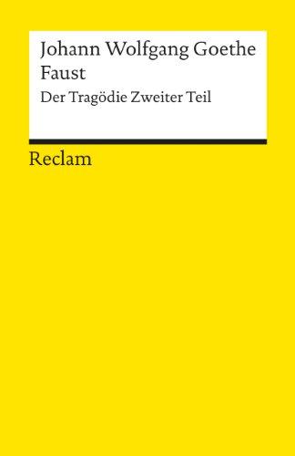 Faust: Der Tragödie zweiter Teil (Reclams Universal-Bibliothek, Band 2)