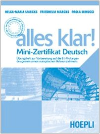 Alles Klar! Zertifikat Deutsch. Per le Scuole superiori
