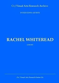 Rachel Whiteread: Ghost (Cv/Visual Arts Research Book 126) by [James, Nicholas]