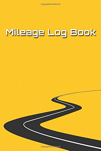 Mileage Log Book: Tracker for Tax Purposes [Highway on Yellow Background Design] -