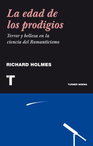 La edad de los prodigios. Terror y belleza del romanticismo (Noema nº 110) por Richard Holmes