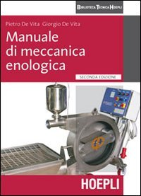 Manuale di meccanica enologica