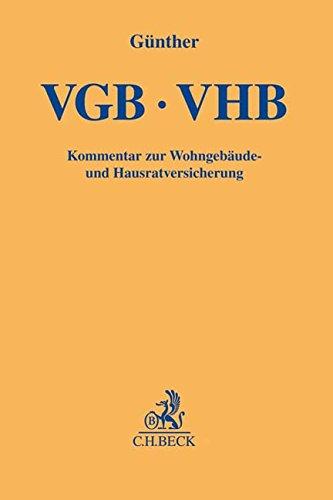 Wohngebäude- und Hausratversicherung: Kommentar zu den VGB und VHB