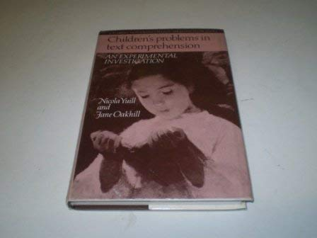 Children's Problems in Text Comprehension: An Experimental Investigation (Cambridge Monographs and Texts in Applied Psycholinguistics)