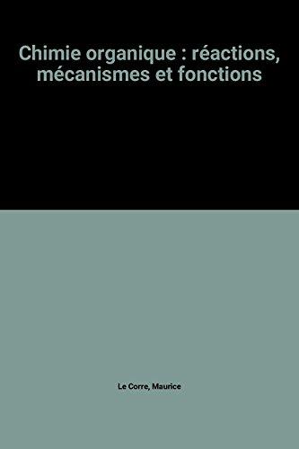 Chimie organique : réactions, mécanismes et fonctions
