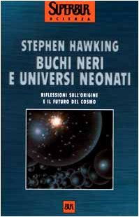 buchi-neri-e-universi-neonati-e-altri-saggi