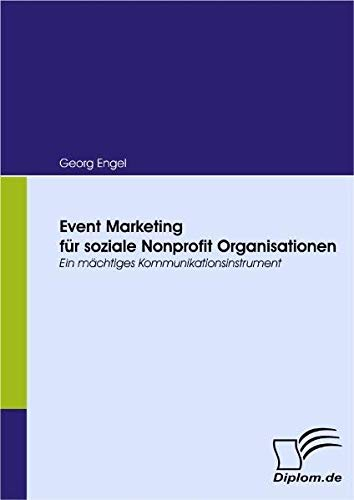 Event Marketing für soziale Nonprofit Organisationen. Ein mächtiges Kommunikationsinstrument