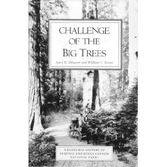 Challenge of the Big Trees: A Resource History of Sequoia and Kings Canyon National Parks Paperback January, 1991