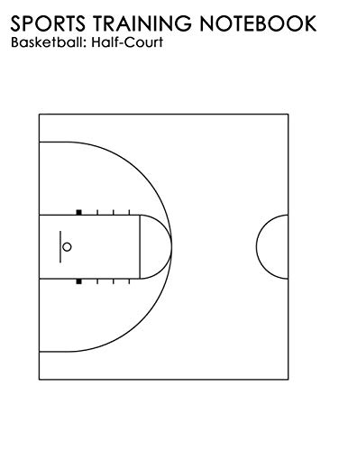 Sports Training Notebook: Basketball: Half Court: For Coaching Instruction On All Levels Of Sport por Joe Dolan