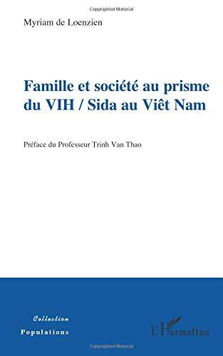 Famille et société au prisme du VIH/Sida au Viêt Nam par Myriam De Loenzien