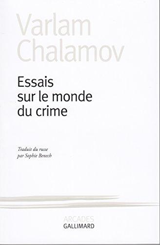 Essais sur le monde du crime par Varlam Chalamov