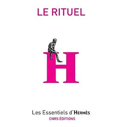 Le rituel (Les essentiels d'Hermès)