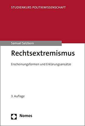 Rechtsextremismus: Erscheinungsformen und Erklärungsansätze (Studienkurs Politikwissenschaft)