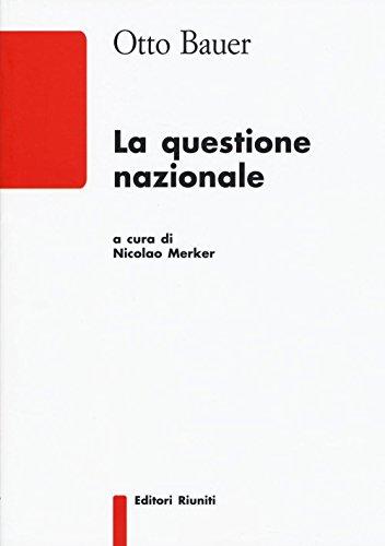 La questione nazionale (Saggi. Storia e letteratura)