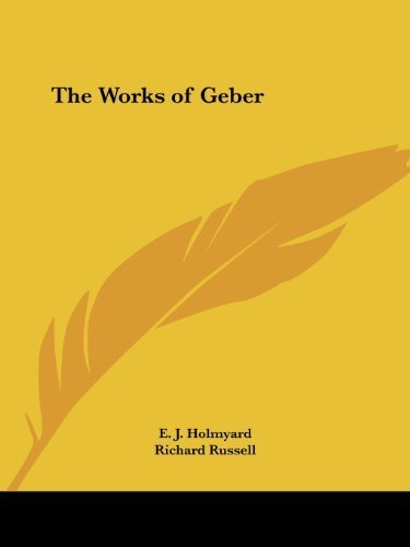 The Works of Geber by E. J. Holmyard (1942-05-31)