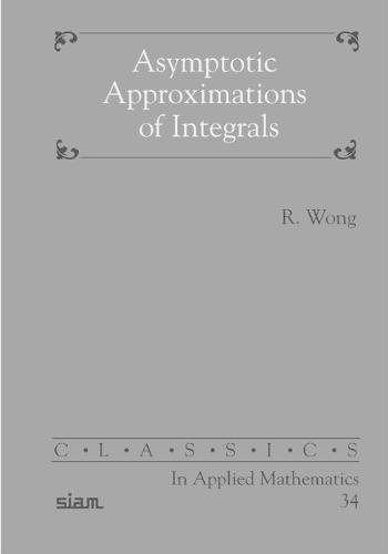 Asymptotic Approximation of Integrals Paperback (Classics in Applied Mathematics)