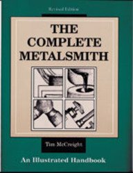 The Complete Metalsmith: An Illustrated Handbook (Revised) (Jewelry Crafts) McCreight, Tim ( Author ) Dec-31-1991 Spiral
