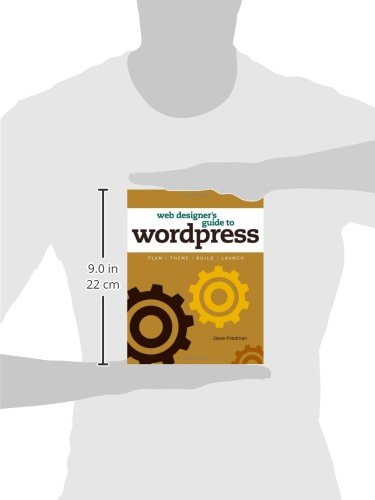 Web Designer's Guide to WordPress:Plan, Theme, Build, Launch (Voices That Matter)