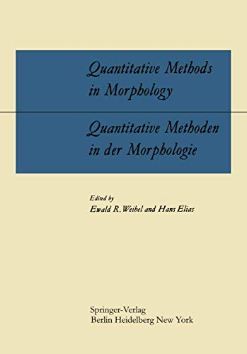 Quantitative Methods in Morphology / Quantitative Methoden in der Morphologie: Proceedings of the Symposium on Quantitative Methods in Morphology held ... Congress of Anatomists in Wiesbaden, Germany