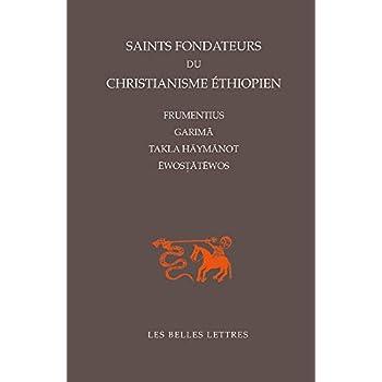 Saints fondateurs du christianisme éthiopien: FRUMENTIUS, GARIMĀ, TAKLA-HĀYMĀNOT, ĒWOSTĀTĒWOS