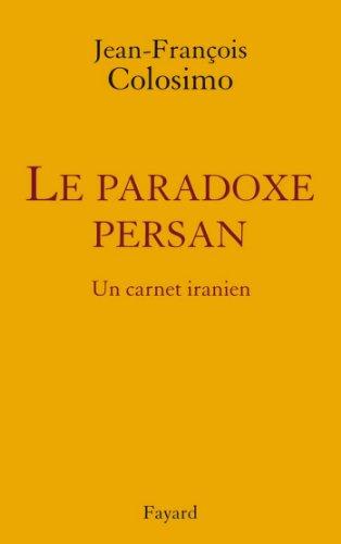 Livre gratuits le Paradoxe persan. Un carnet iranien (Essais) pdf