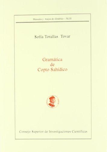 Gramática de copto sahídico (Manuales y Anejos de Emérita) por Sofía Torallas Tovar