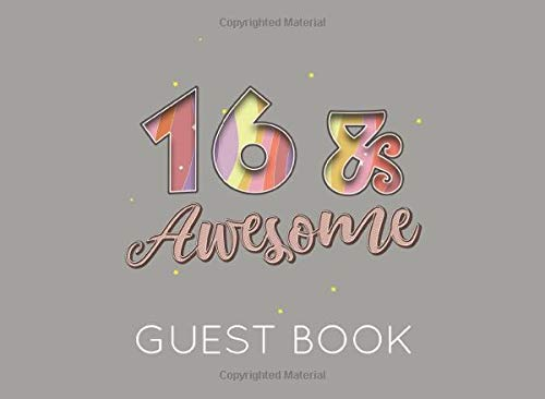 16 & Awesome Guest Book: Grey Guest Book for 16th Birthday Party. Fun gift for someone's birthday, original present for a friend or a family member