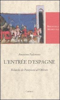 L'Entre d'Espagne. Rolando da Pamplona all'Oriente