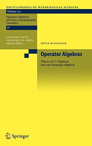 Operator Algebras: Theory of C*-Algebras and von Neumann Algebras (Encyclopaedia of Mathematical Sciences, Band 122)