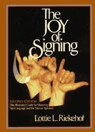 The Joy of Signing by Lottie L. Riekehof (1987-02-05)