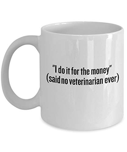 Funny Veterinarian Gift - Animal Doctor Mug - I Do It For The Money