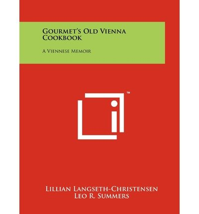 gourmets-old-vienna-cookbook-a-viennese-memoir-author-lillian-langseth-christensen-published-on-octo