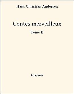 Contes merveilleux - Tome II par [Andersen, Hans Christian]